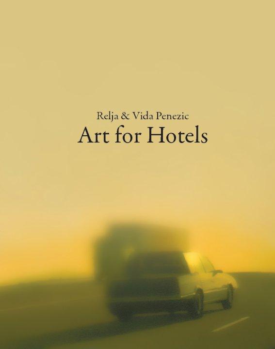 View Art For Hotels by Relja & Vida Penezic