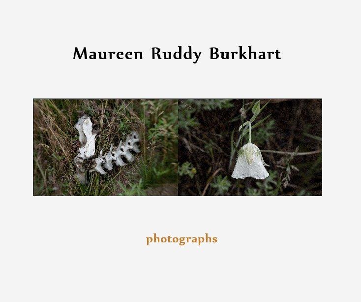 View Photographs by Maureen Ruddy Burkhart