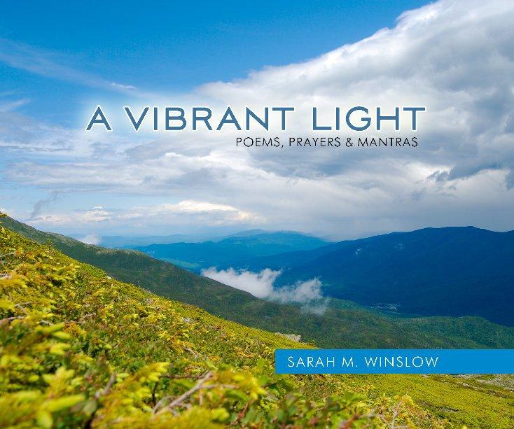 View A Vibrant Light by Sarah M. Winslow