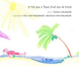 O Dia que o Papai Noel saiu de Ferias book cover
