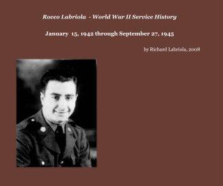 Rocco Labriola  - World War II Service History book cover
