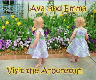 Ava and Emma Visit the Arboretum book cover