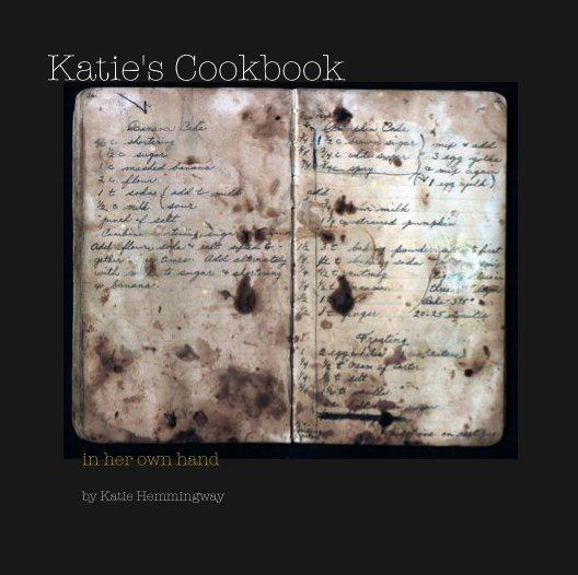 View Katie's Cookbook by Katie Hemmingway