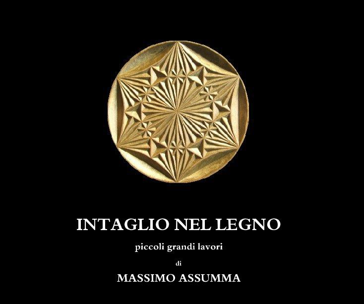 View INTAGLIO NEL LEGNO by MASSIMO ASSUMMA