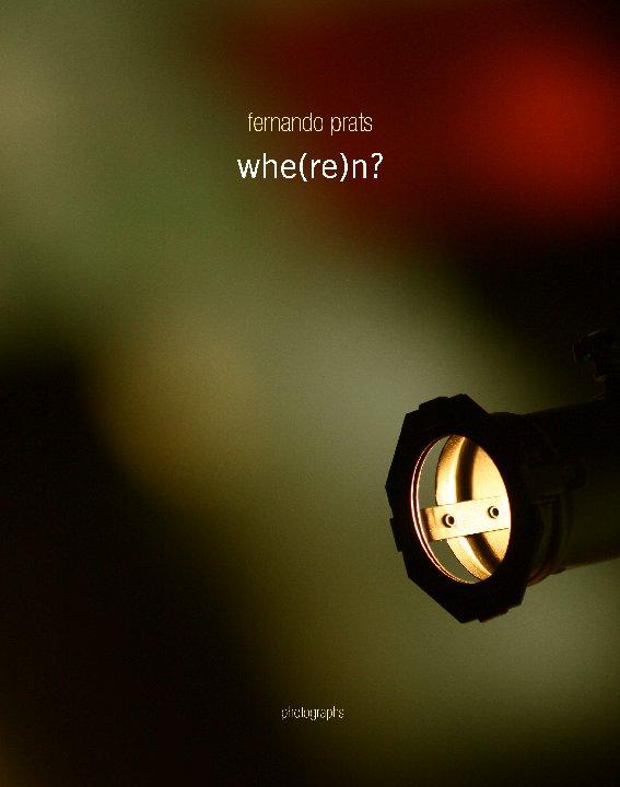 View whe(re)n? by fernando prats