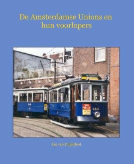 De Amsterdamse Unions en hun voorlopers book cover