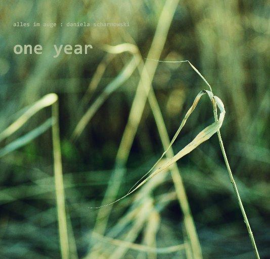 View one year by alles im auge : daniela scharnowski