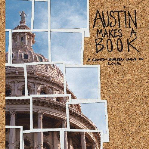 View Austin Makes a Book by Phenix & Phenix Literary Publicists