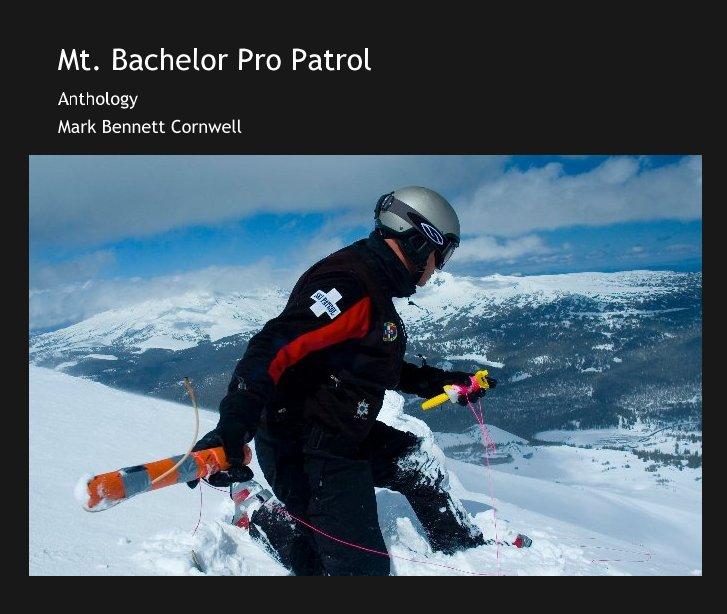 View Mt. Bachelor Pro Patrol by Mark Bennett Cornwell