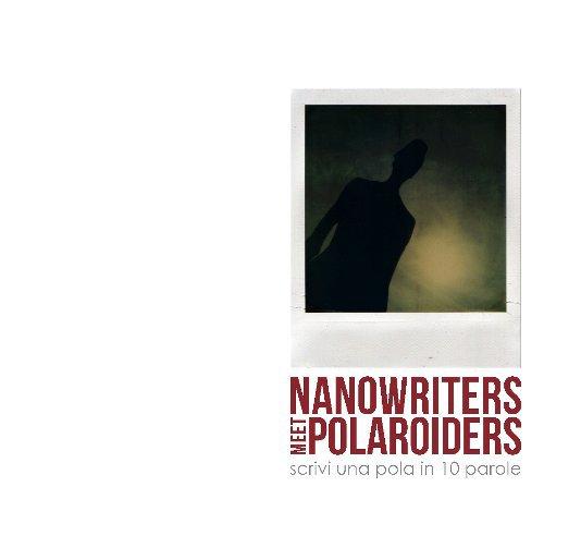 """View NANOWRITERS MEET POLAROIDERS by www.polaroider.it e """"scrivi un romanzo in 10 parole"""""""