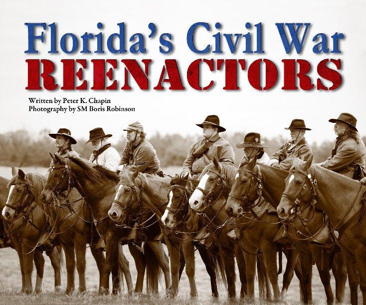 View Florida's Civil War Reenactors by S M Boris Robinson