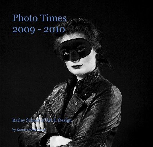 View Photo Times 2009 - 2010 by Katrina Whitehead