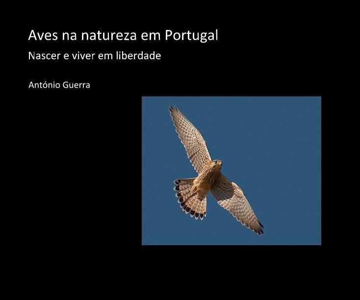 Ver Aves na natureza em Portugal por António Guerra