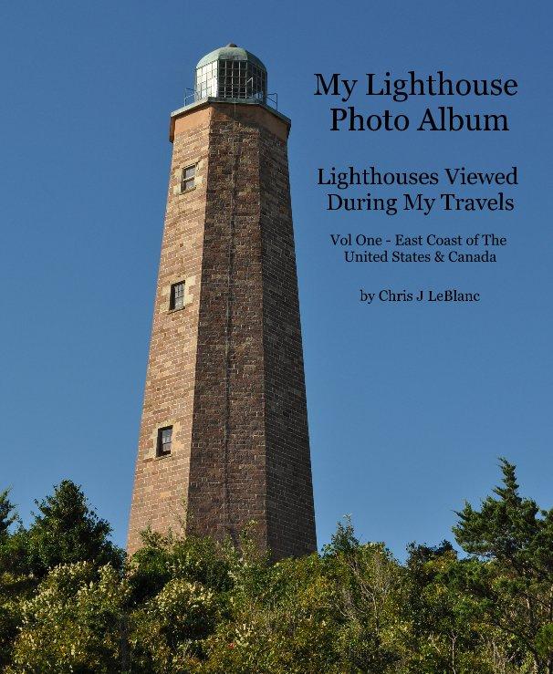 View My Lighthouse Photo Album by Chris J LeBlanc