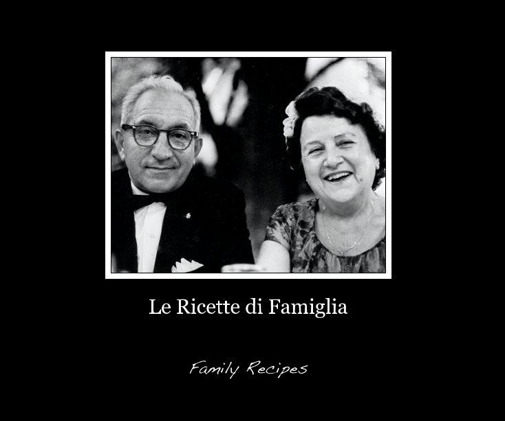 View Le Ricette di Famiglia by Mastrocinque Family (compiled by Jen Eccleston)