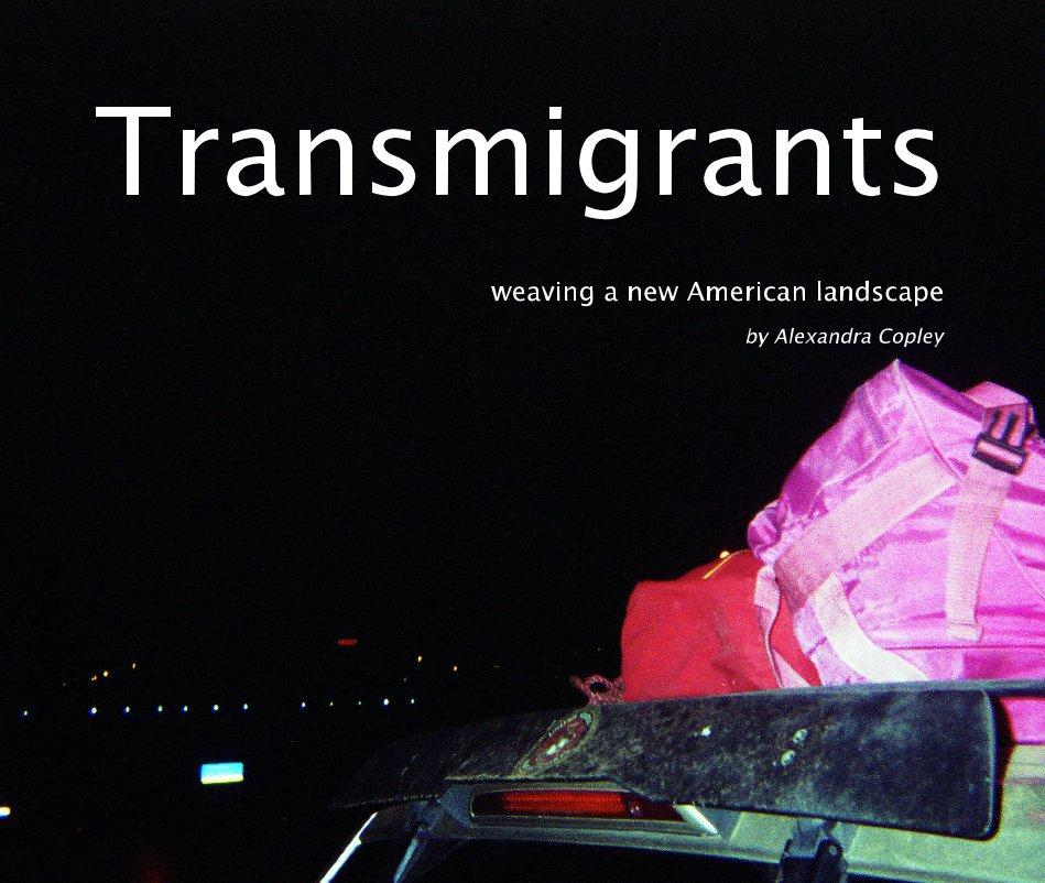 View Transmigrants by Alexandra Copley