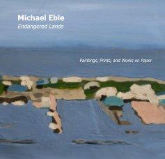 Michael Eble: Endangered Lands book cover