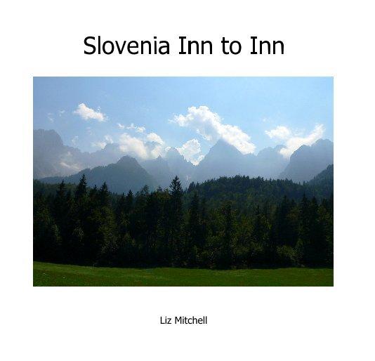 View Slovenia Inn to Inn by Liz Mitchell
