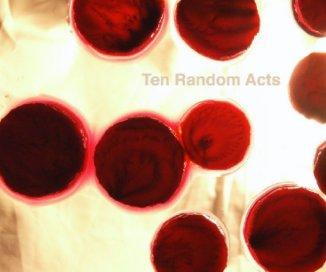 Ten Random Acts book cover
