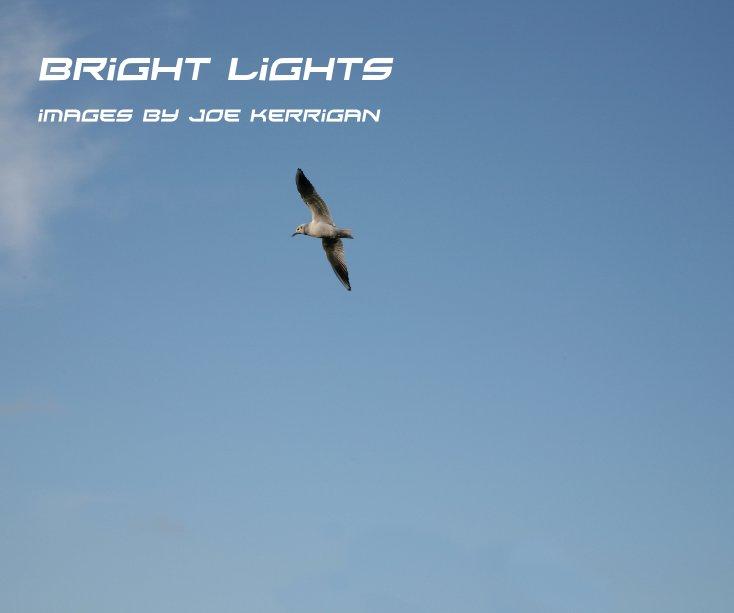 View Bright Lights images by joe kerrigan by joe kerrigan