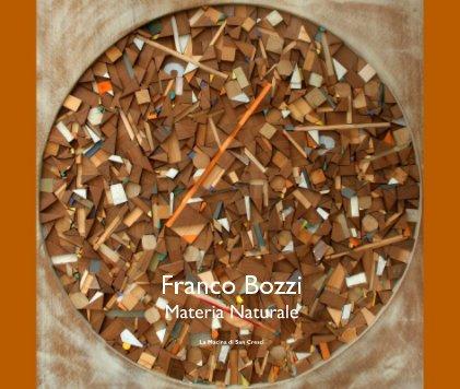 Franco Bozzi Materia Naturale