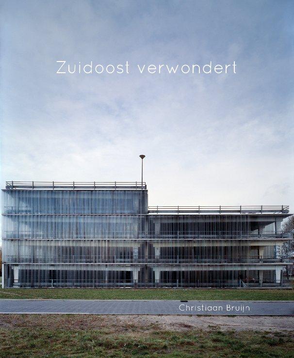Bekijk Zuidoost verwondert op Christiaan Bruijn