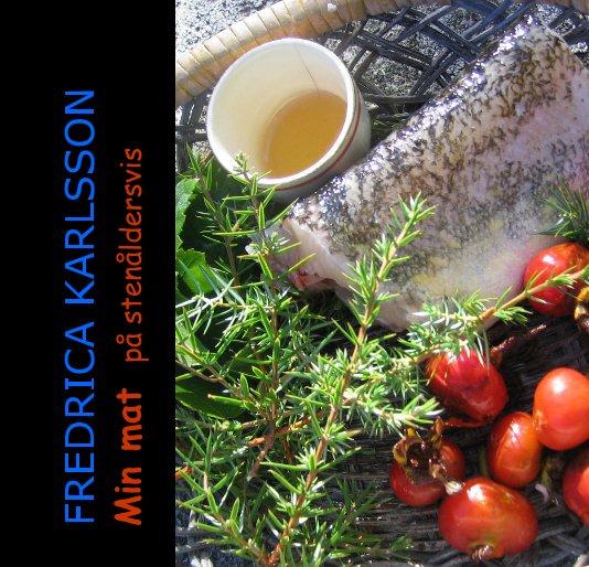 View Min mat på stenåldersvis by Fredrica Karlsson