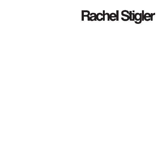 View Rachel Stigler by Rachel Stigler