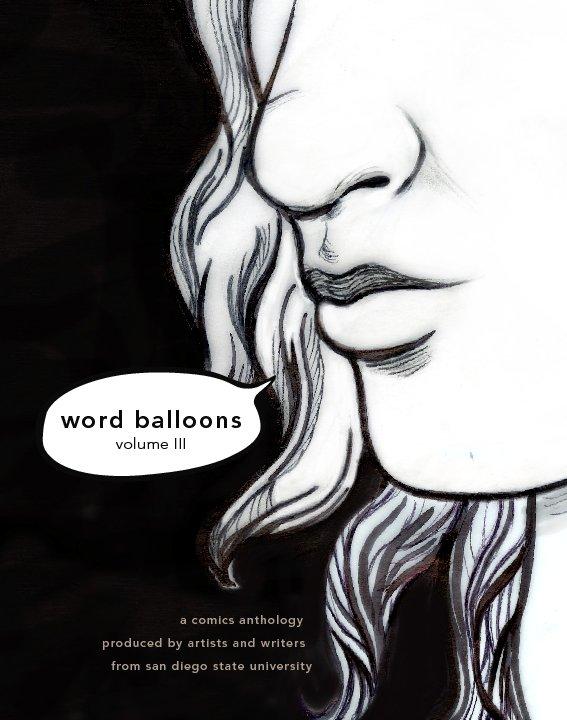 View Word Balloons Volume III by SDSU Artists & Writers