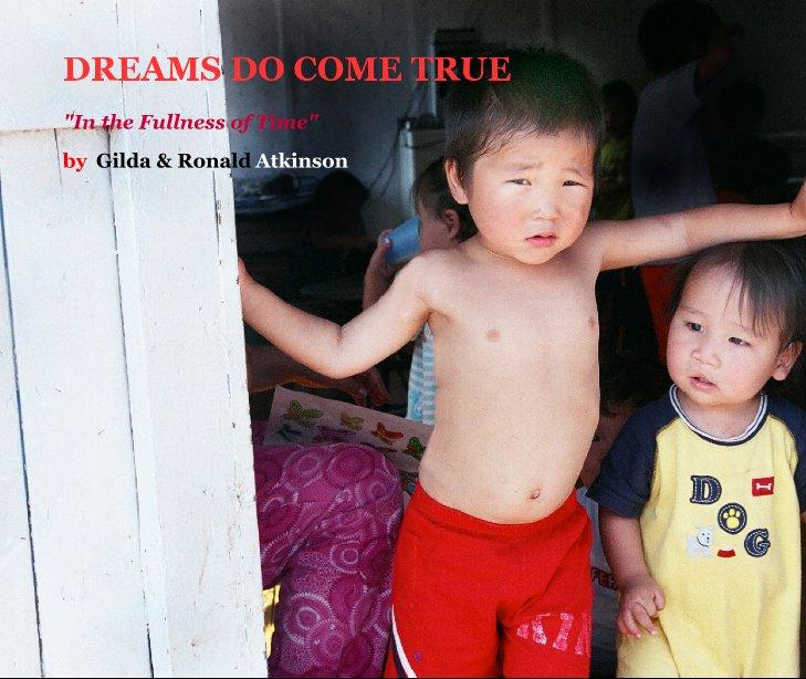 View DREAMS DO COME TRUE by Gilda & Ronald Atkinson