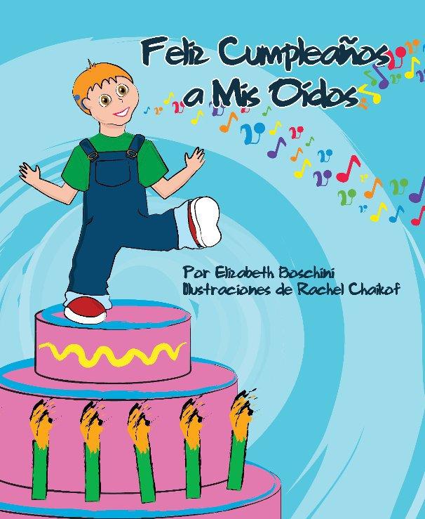 View Feliz Cumpleaños a Mis Oídos by Elizabeth Boschini