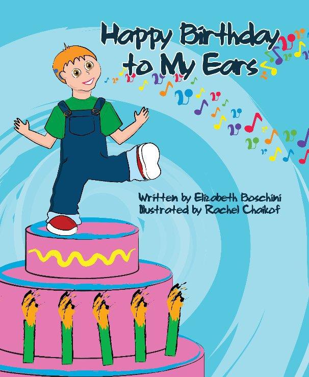 View Happy Birthday to My Ears by Elizabeth Boschini