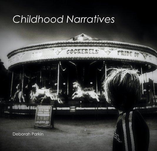 View Childhood Narratives by Deborah Parkin