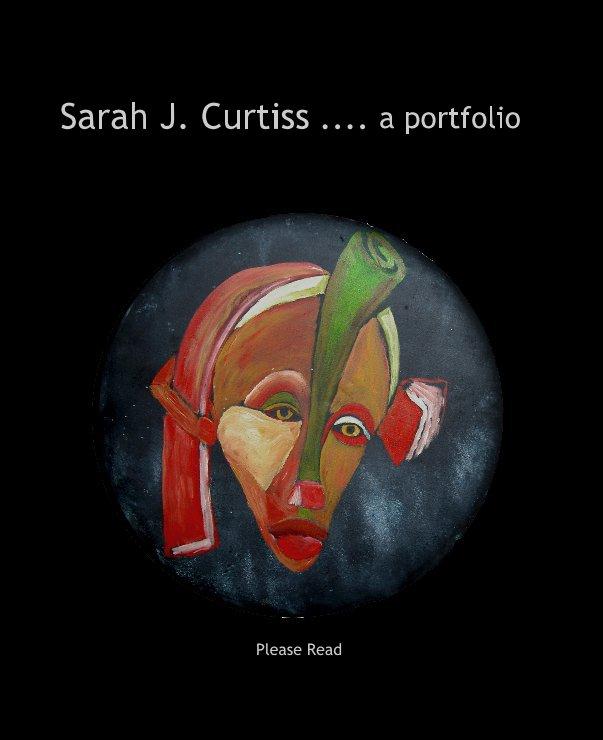 View Sarah J. Curtiss .... a portfolio by Please Read