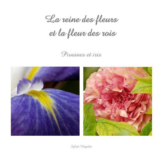 View La reine des fleurs et la fleur des rois by Sylvie Hugelin