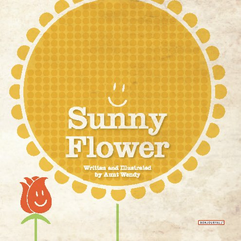 View Sunny Flower (soft cover) by Aunt Wendy
