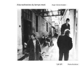 A la recherche du temps mort - Le cri book cover
