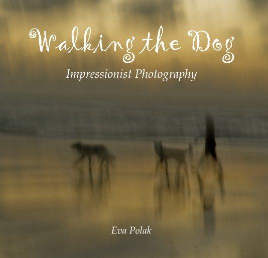 View Walking the Dog Impressionist Photography by Eva Polak