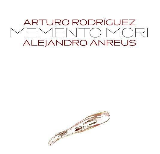 View Memento Mori by Alejandro Anreus / Arturo Rodríguez