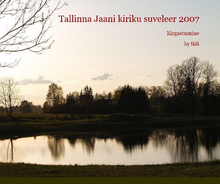 View Tallinna Jaani kiriku suveleer 2007 by tidi