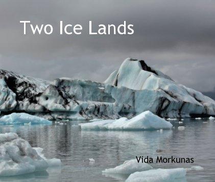 Two Ice Lands Vida Morkunas book cover