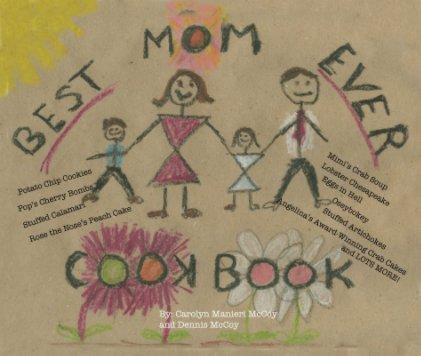 Best Mom Ever Cookbook book cover