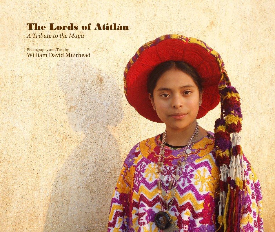 View The Lords of Atitlàn by William David Muirhead