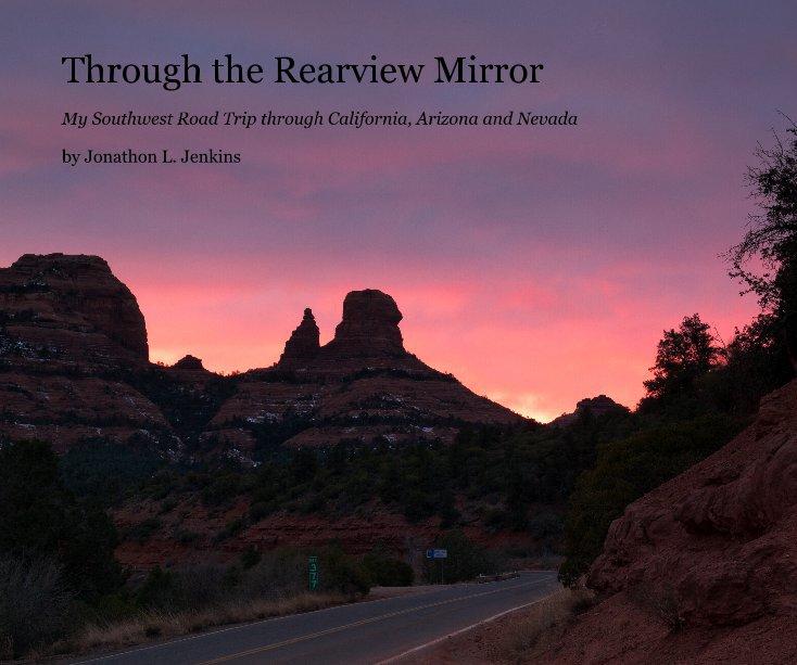 View Through the Rearview Mirror by Jonathon L. Jenkins