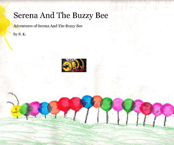 Bekijk Serena And The Buzzy Bee op S. K.