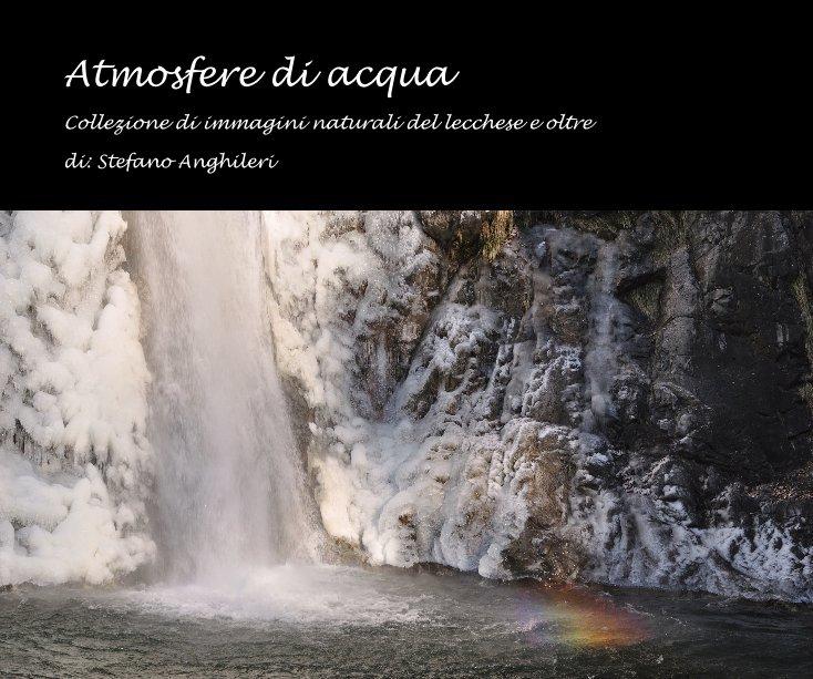 View Atmosfere di acqua by di: Stefano Anghileri