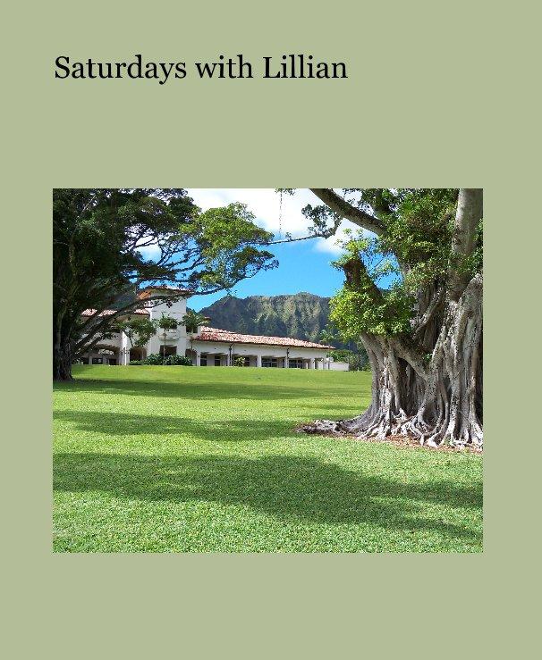 View Saturdays with Lillian by Cornelia DeDona