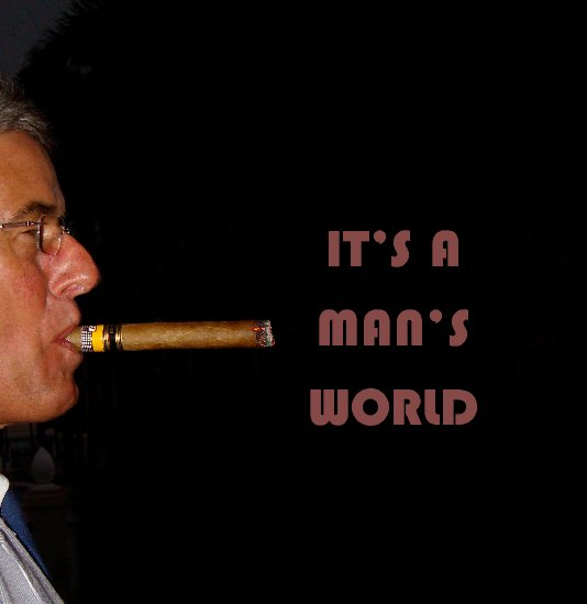 View It's a Man's World by William Hoard