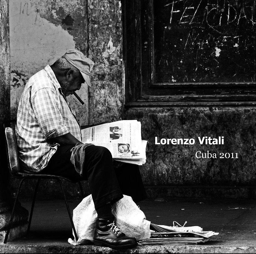 View Cuba 2011 by Lorenzo Vitali