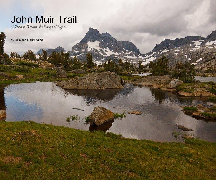View John Muir Trail by Julia and Mark Hyams